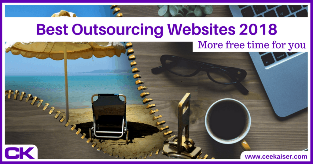 Best Outsourcing Websites like Upwork 2018 ceekaiser.com