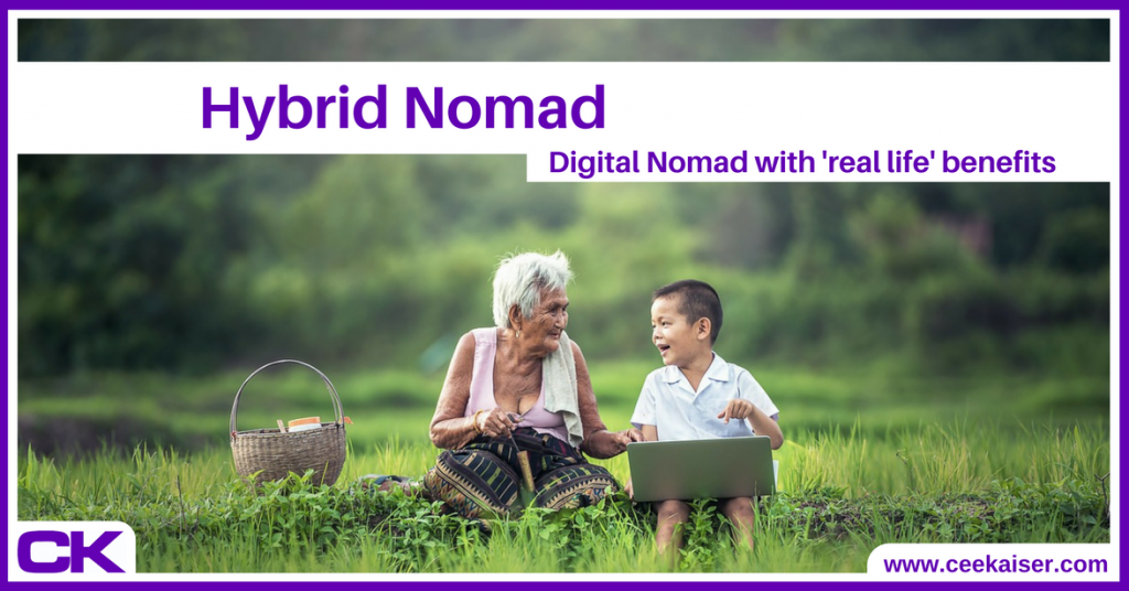 Hybrid Nomad - Digital Nomad With Real Life Benefits - Life between online and offline businesses