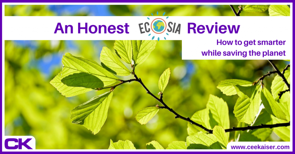 Ecosia Review The Search Engine That Plants Trees And Makes You Smarter