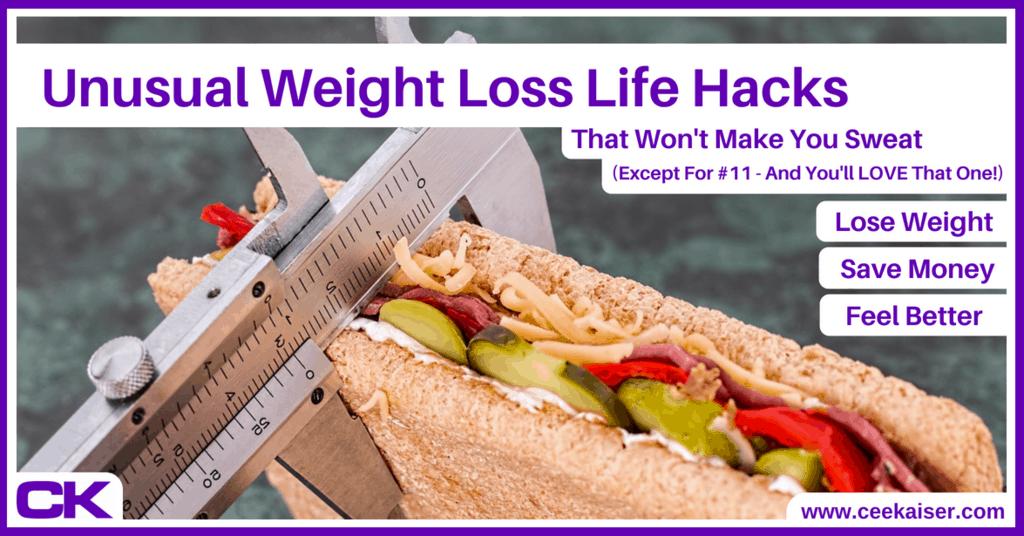 Unusual Weight Loss Life Hacks That Won't Make You Sweat. ceekaiser