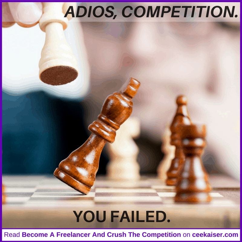 Become A Freelancer And Crush The Competition. Adios, Competition Meme. ceekaiser.com
