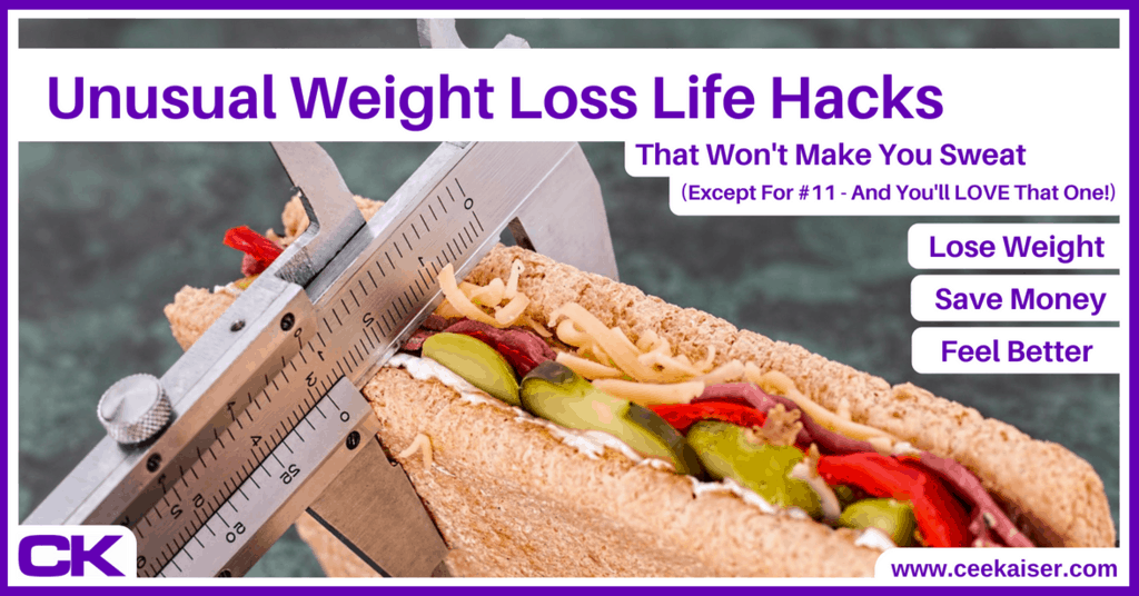 Unusual Weight Loss Life Hacks That Won't Make You Sweat. ceekaiser